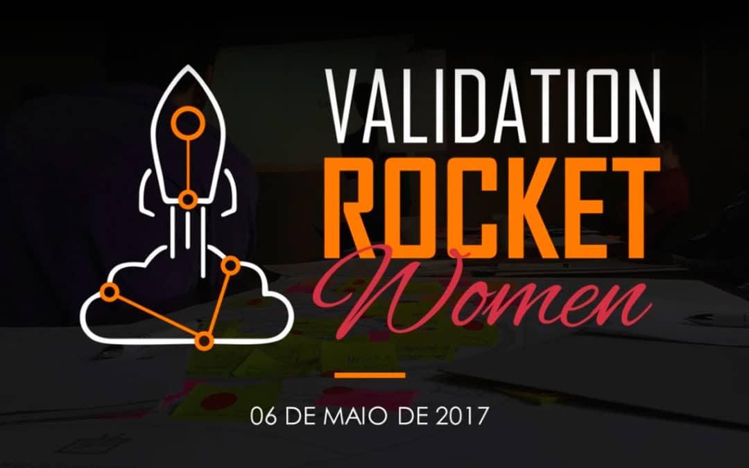 Veja como foi a 1ª edição do Validation Rocket Women