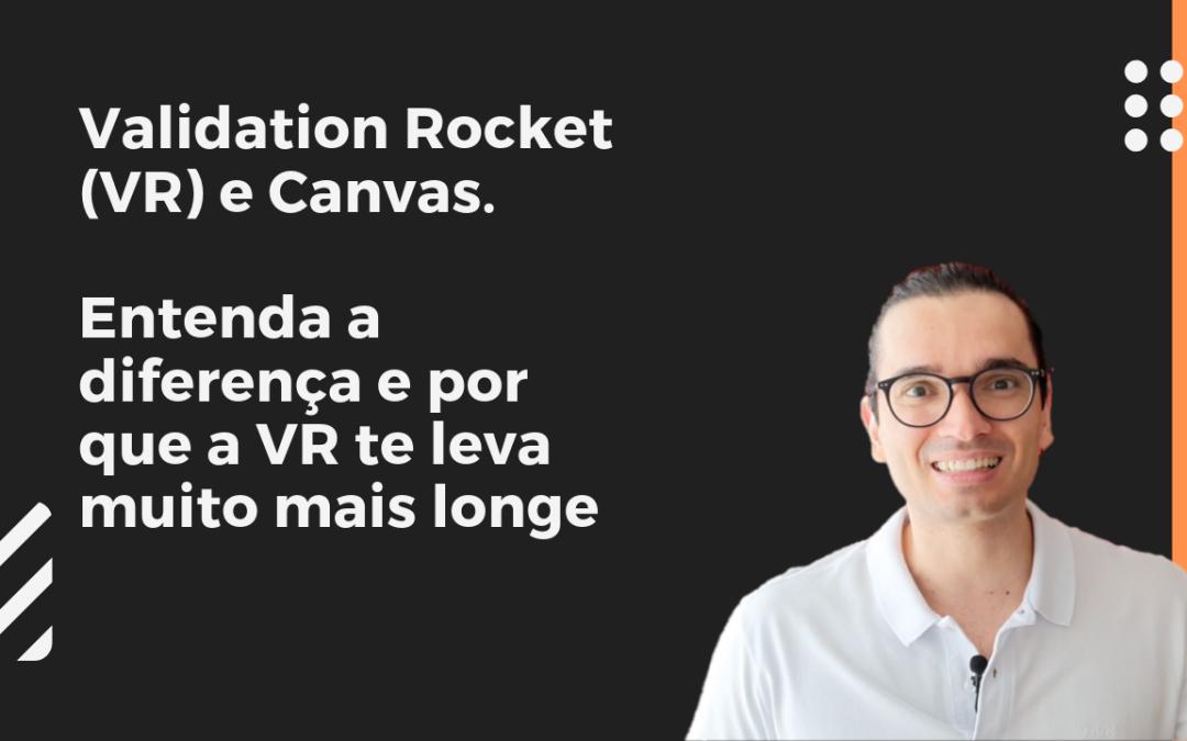 Entenda por que a Validation Rocket te leva (bem) mais longe do que o Canvas do Modelo de Negócios.